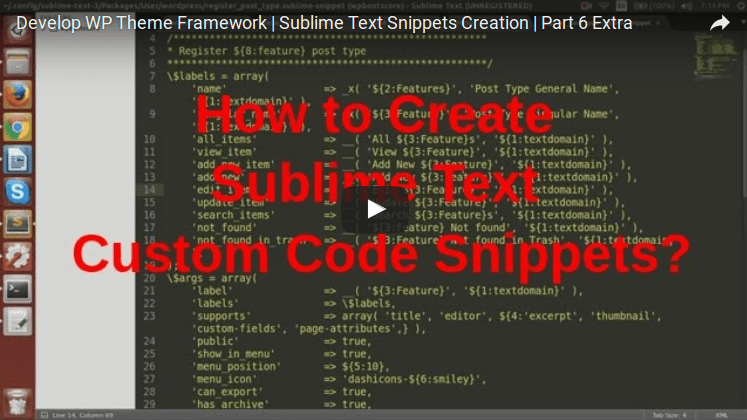 Sublime Text Snippets Creation | Develop WP Theme Framework | Part 6 Extra